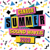 Canada Summer Sound Waves 2020 by Various Artists