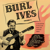 A Collection of Ballads and Folk Songs, Volume 3 by Burl Ives