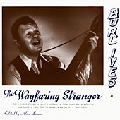 The Wayfaring Stranger by Burl Ives