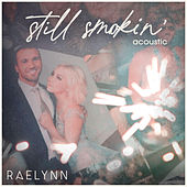 Still Smokin' (Acoustic) von RaeLynn