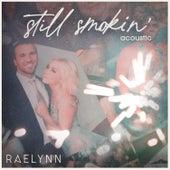 Still Smokin' (Acoustic) di RaeLynn