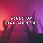 Regueton para carretiar by Various Artists