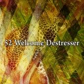 52 Welcome Destresser by Deep Sleep Music Academy