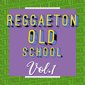 Reggaeton Old School Vol.1 de Various Artists