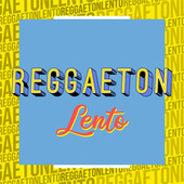 Reggaeton Lento de Various Artists