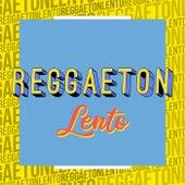 Reggaeton Lento by Various Artists