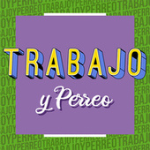 Trabajo y Perreo de Various Artists