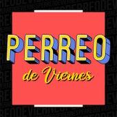 Perreo  de Viernes de Various Artists