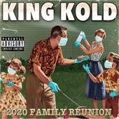 2020 Family Reunion von King Kold