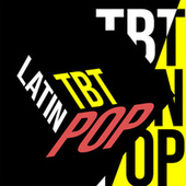 TBT Latin Pop de Various Artists