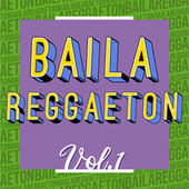 Baila Reggaeton Vol. 1 de Various Artists