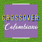 Crossover Colombiano de Various Artists