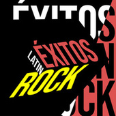 Exitos Latin Rock by Various Artists