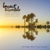 This Night Won't Last Forever von BossArt Ensemble