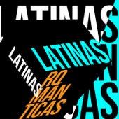 Latinas Romanticas von Various Artists