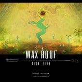 High Life (feat. Sango & Nosidam) by Wax Roof