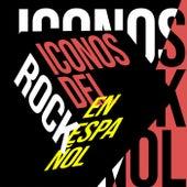 Iconos Del Rock En Español de Various Artists