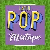 Latin Pop Mixtape von Various Artists