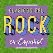Clásicos del Rock en Español de Various Artists