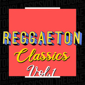 Reggaeton Classics Vol. 1 de Various Artists