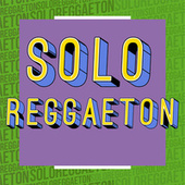Solo Reggaeton de Various Artists