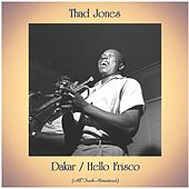 Dakar / Hello Frisco (All Tracks Remastered) fra Thad Jones