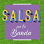 Salsa pa la Banda de Various Artists
