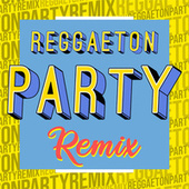 Reggaeton Party Remix de Various Artists
