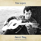 Sweet Thing (All Tracks Remastered 2020) de Trini Lopez