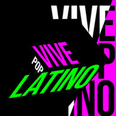 Vive Pop Latino by Various Artists