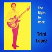 The Right to Rock de Trini Lopez
