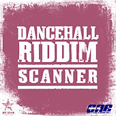 Dancehall Riddim: Scanner by Various Artists