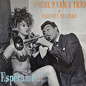 Espérame!!! de Angel Parra Trio
