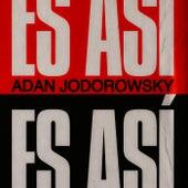 Es Así by Adan Jodorowsky