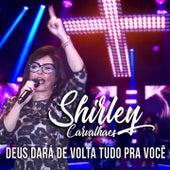 Deus Dará de Volta Tudo pra Você by Shirley Carvalhaes