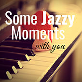 Some Jazzy Moments with You by Various Artists