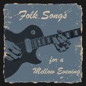 Folk Songs for a Mellow Evening von Various Artists