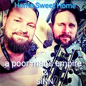 Home Sweet Home by A Poor Man's Empire