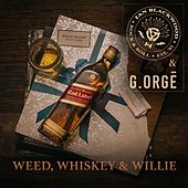 Weed, Whiskey and Willie (feat. G.orgē) de Ian Blackwood