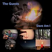 The Guests by Dave Am I