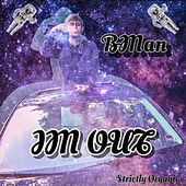 I'm OUT by B-Man