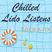 Chilled Lido Listens Rock Mix von Various Artists