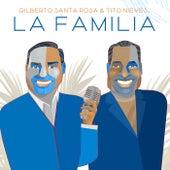La Familia by Gilberto Santa Rosa
