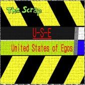 U.S.E. - United States of Egos von Scrap