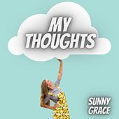 My Thoughts by Sunny Grace