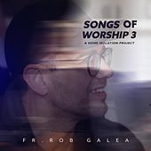 Songs of Worship 3: A Home Isolation Project de Fr Rob Galea