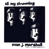 All My Strumming de Evan J. Marshall
