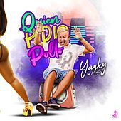 Quien Pidio Pollo by Yanky La Mente Maestra