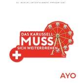 Das Karussell muss sich weiterdrehen (Schweizer Version) de Ayo