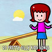 23 Pretty Silly Kids Songs by Canciones Infantiles